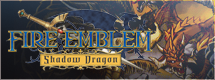Fire Emblem 11: Shadow Dragon Guides